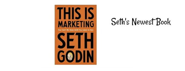 This Is Marketing – Seth Godin + Me