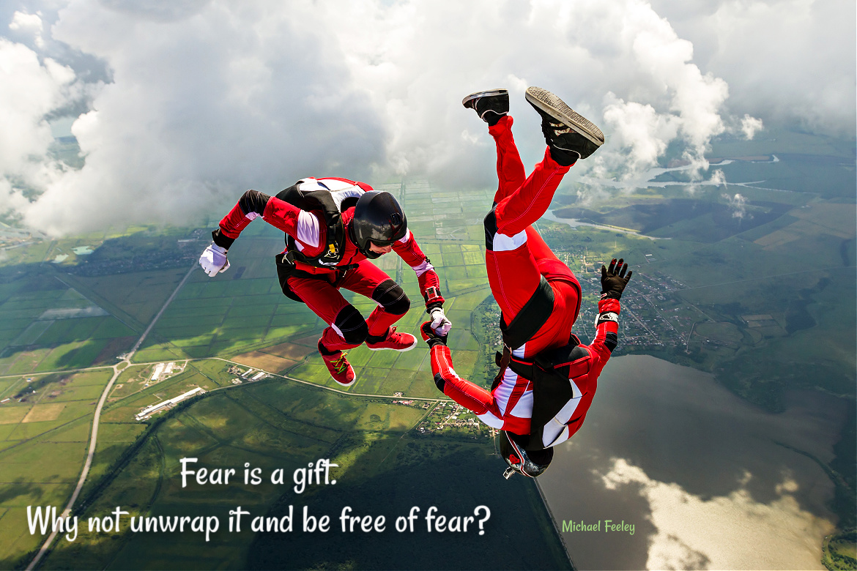 Fear is a Gift